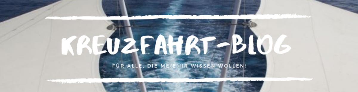 Kreuzfahrt-Blog für alle, die me(e)hr wissen wollen!